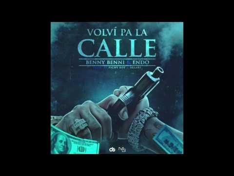 Benny Benni - Volvi Pa' La Calle ft. Endo