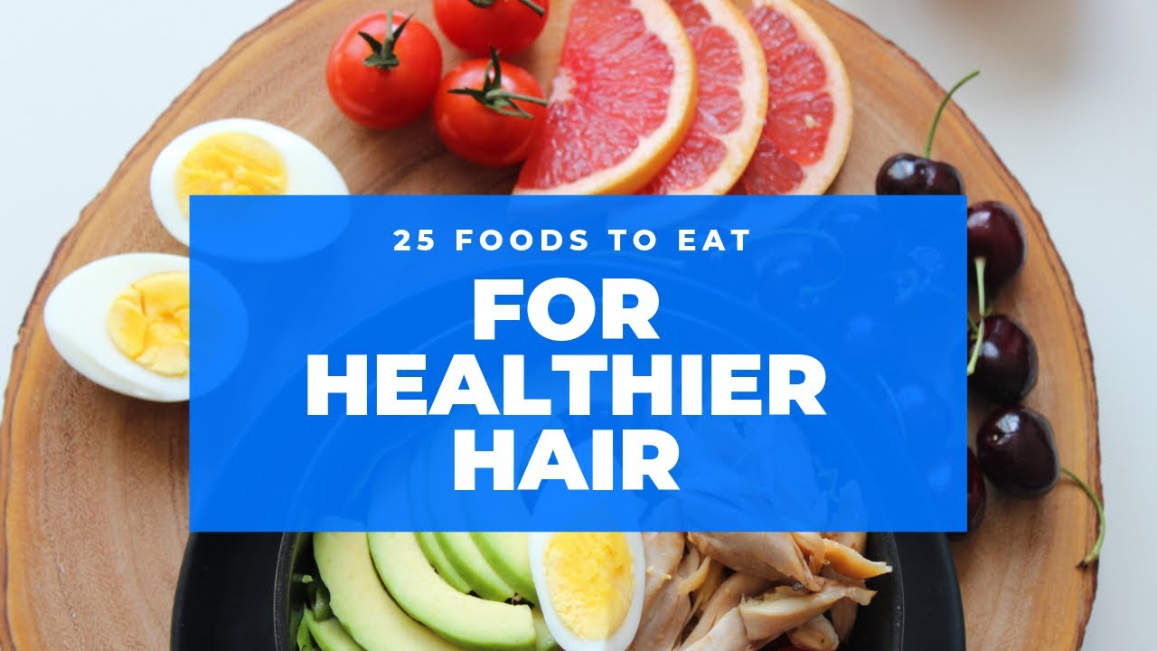 what to eat to have healthy hair