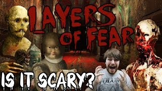 "Layers Of Fear ""Is It Scary?"""
