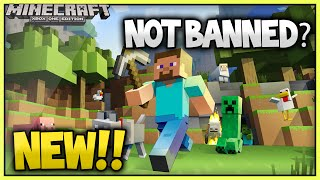 Minecraft Wont Be Banned?