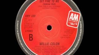 Willie Colón - Set Fire To Me (Inferno Dub Version)