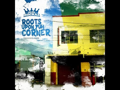 Roots Upon Yuh Corner (Conscious Classics Roots REGGAE MIX) by Slin Rockaz Sound [2017]