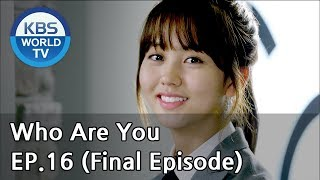Download Video Who Are You | 후아유 EP.16(Final Episode) [SUB : KOR, ENG, CHN, MLY, VIE, IND] MP3 3GP MP4