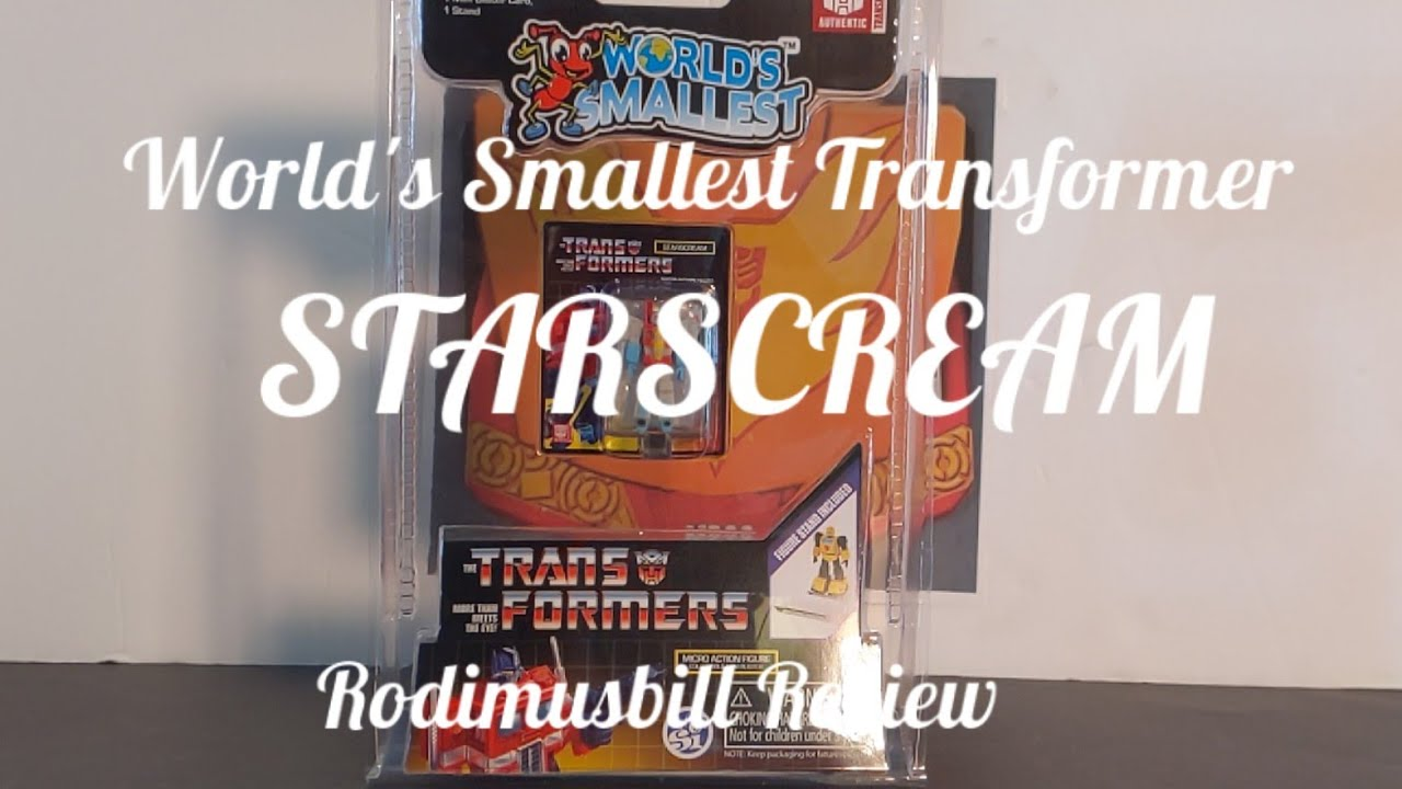 World's Smallest Transformers STARSCREAM Review by Rodimusbill