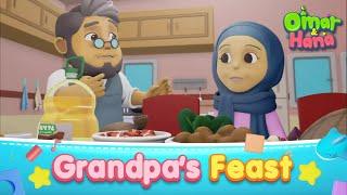 (New Episode) Grandpa's Feast | Islamic Series & Songs For Kids | Omar & Hana English
