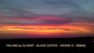 HOWIE-D DJ KENT BLACK COFFEE REMIX