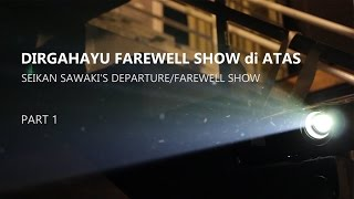 LIVE // Dirgahayu Farewell Show di ATAS / Seikan Sawaki