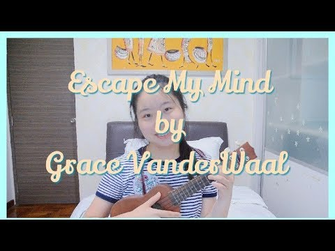 Escape My Mind by Grace VanderWaal | Ukulele Cover