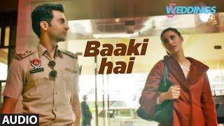 Full Audio: Baaki Hai | 5 Weddings | Raj Kummar Rao, Nargis Fakhri | Sonu Nigam | Shreya Ghoshal