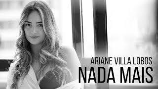 Baixar Ariane Villa Lobos - Nada Mais (Videoclipe Oficial)