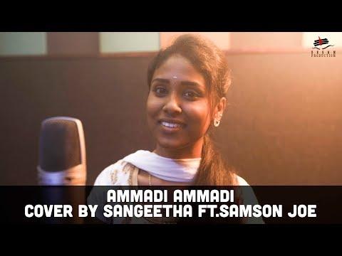 Ammadi Ammadi   Cover by Sangeetha ft. Samson Joe   D.Imman   Shreya Goshal