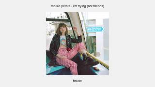 Maisie Peters - I'm Trying (Not Friends)