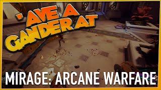 'AVE A GANDER AT - Mirage: Arcane Warfare