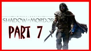 Shadow Of Mordor - Middle Earth: Shadow Of Mordor Walkthrough Part 7 | Shadow Of Mordor PS4 Gamepla