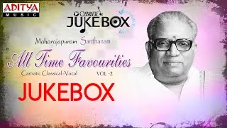 Maharajapuram Santhanam All Time Favourites Vol 2 Jukebox II Maharajapuram Santhanam