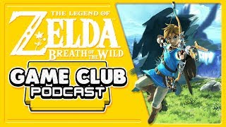 Breath of the Wild - Game Club Podcast #9