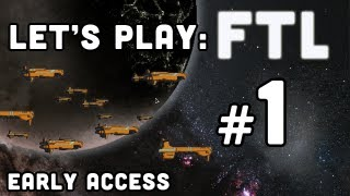 Let's Play: FTL: Faster Than Light - Part 1 [Early Access]