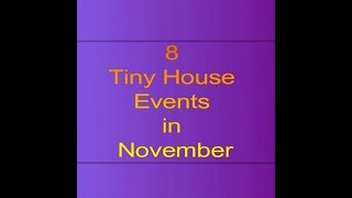 8 Tiny House Events In November