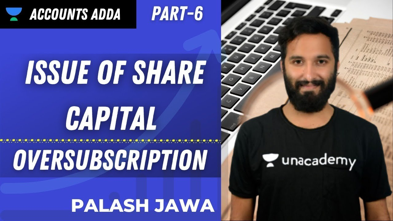 Issue of Share Capital | Part 6 | Oversubscription | Class 12 | Accounts Adda | Revision Series