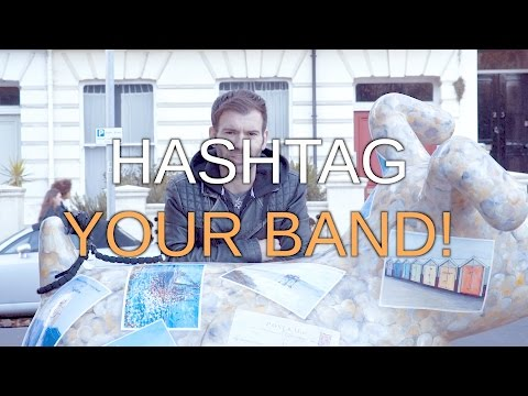 MUSIC INDUSTRY ADVICE - HASHTAG YOUR BAND / BUILD AN AUDIENCE #63
