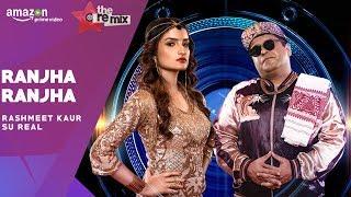 Ranjha Ranjha The Remix   Amazon Prime Original   Episode 4   Rashmeet Kaur   Su Real