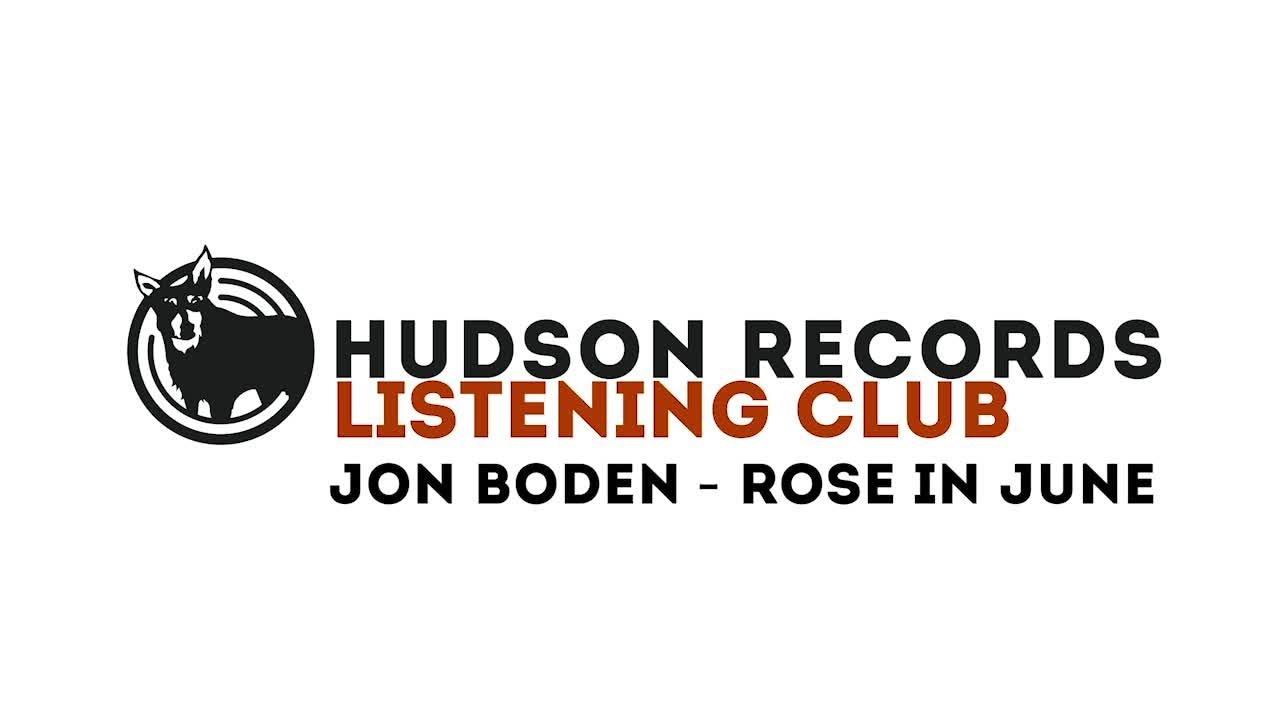 Jon Boden – Hudson Records Listening Club - Jon Boden - Rose