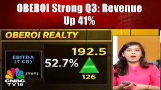 OBEROI REALTY Strong Q3: Revenue Up 41% & Ebitda Up 52.7% OPM at 55% | CNBC TV18