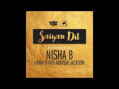 Nisha B feat. Ravi B & Abbyshi Jackson- Saiyan Dil