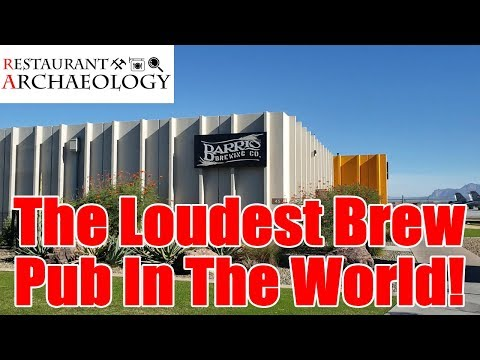 Barrio Brewing Co.: The Loudest Brew Pub In The World! | Restaurant Archaeology