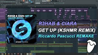 R3HAB & Ciara - Get Up (KSHMR Remix) (FL Studio Remake + FLP)