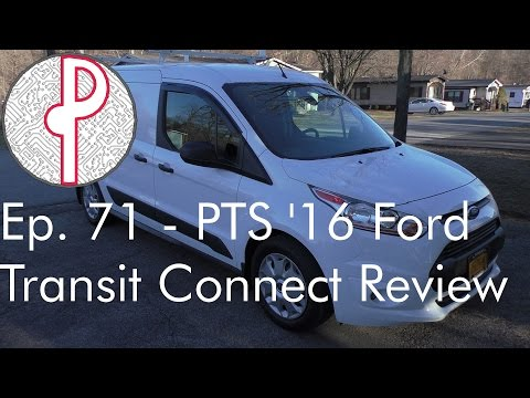 PTS Ep. 71 - PTS' 2016 Ford Transit Connect XLT Van Overview
