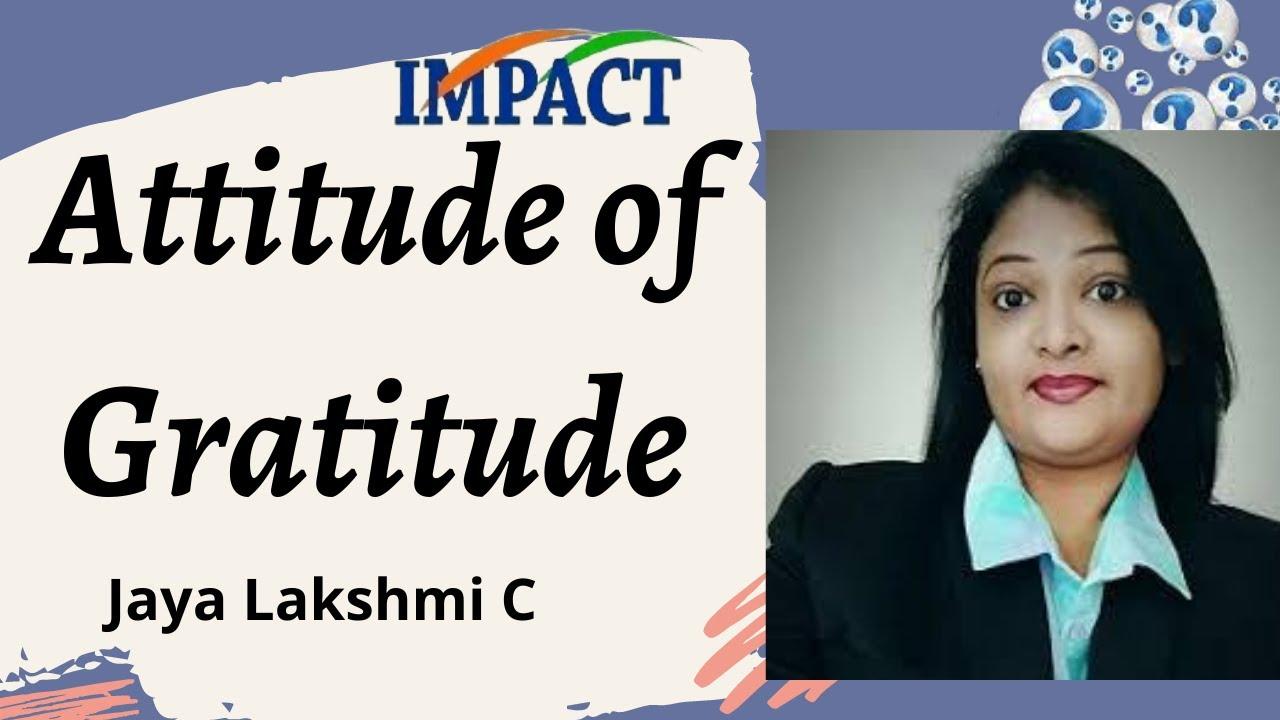 Attitude of Gratitude || Jaya Lakshmi C || IMPACT || 2020