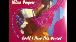 Wilma Burgess I Dont Know Why YouTube Videos