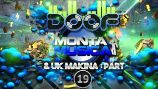 Doof - Monta Musica & UK Makina Mix - Part 19 - 2016