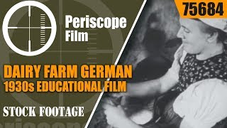 DAIRY FARM  GERMAN 1930s EDUCATIONAL FILM 75684