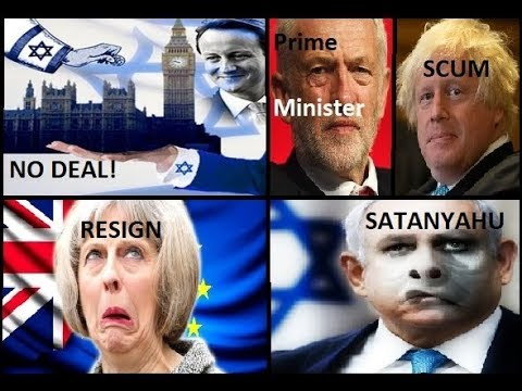 Shocking: Brexit Will Ensure Israel Controls The World - Resign Theresa May!