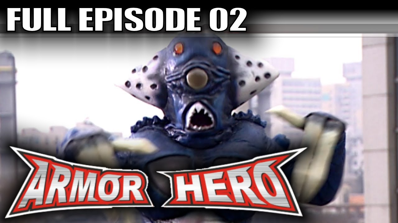 Armor Hero 02 – Official Full Episode (English Dubbing & Subtitle)