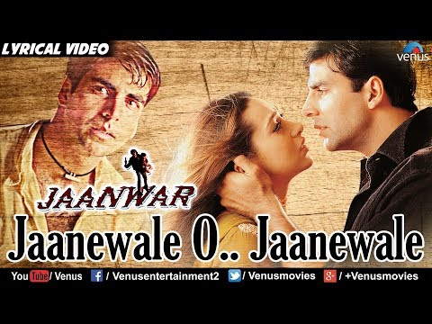 Jaanewale O.. Jaanewale - Lyrical Video | Hindi Songs | Jaanwar | Best Bollywood Sad Songs