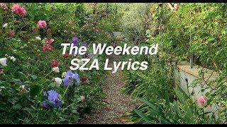 The Weekend || SZA Lyrics