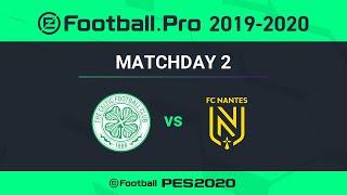 PES | CELITC FC VS FC NANTES | eFootball.Pro 2019-2020 #2-5