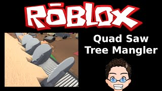 Roblox - Lumber Tycoon 2 - The Quad Blade Saw