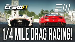 The Crew 2 - The 1/4 Mile Drag Strip! DRAG RACING GAMEPLAY!