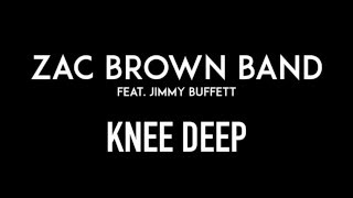 ZAC BROWN BAND feat. JIMMY BUFFETT | Knee Deep | Lyrics