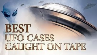 Best UFO Cases Caught On Tape - FREE MOVIE