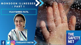 Monsoon Illnesses : Part 1 | The Safety Net  | Vijayshree Patil