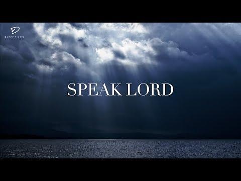 SPEAK LORD: Deep Prayer Music | Soaking Worship Music | Christian Meditation Music | Alone With God