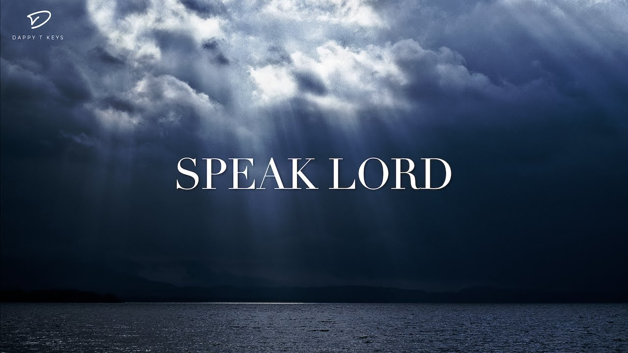 SPEAK LORD: Deep Prayer Music | Soaking Worship Music