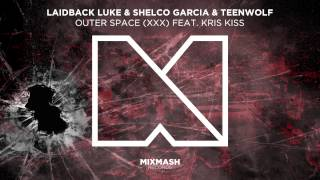 Download Video Laidback Luke & Shelco Garcia & Teenwolf - Outer Space (XXX) Feat. Kris Kiss MP3 3GP MP4
