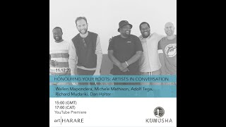 HONOURING YOUR ROOTS | KUMUSHA ARTIST CONVERSATION