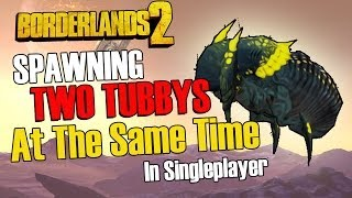 Borderlands 2: Earning Two Tubbys On Singleplayer in One Single Area!!!
